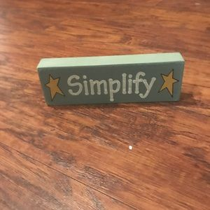 """Little wooden sign """"simplify"""""""